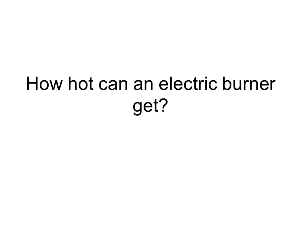 How hot can an electric burner get