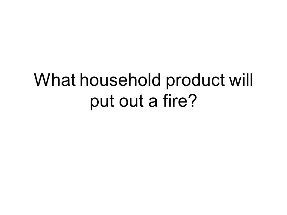 What household product will put out a fire