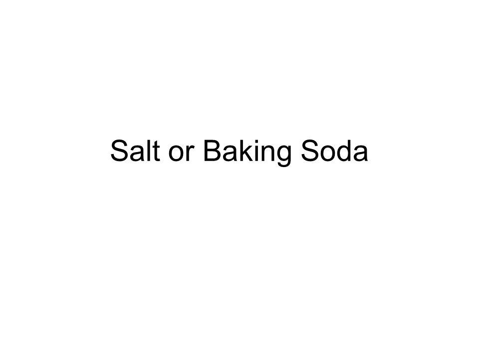 Salt or Baking Soda