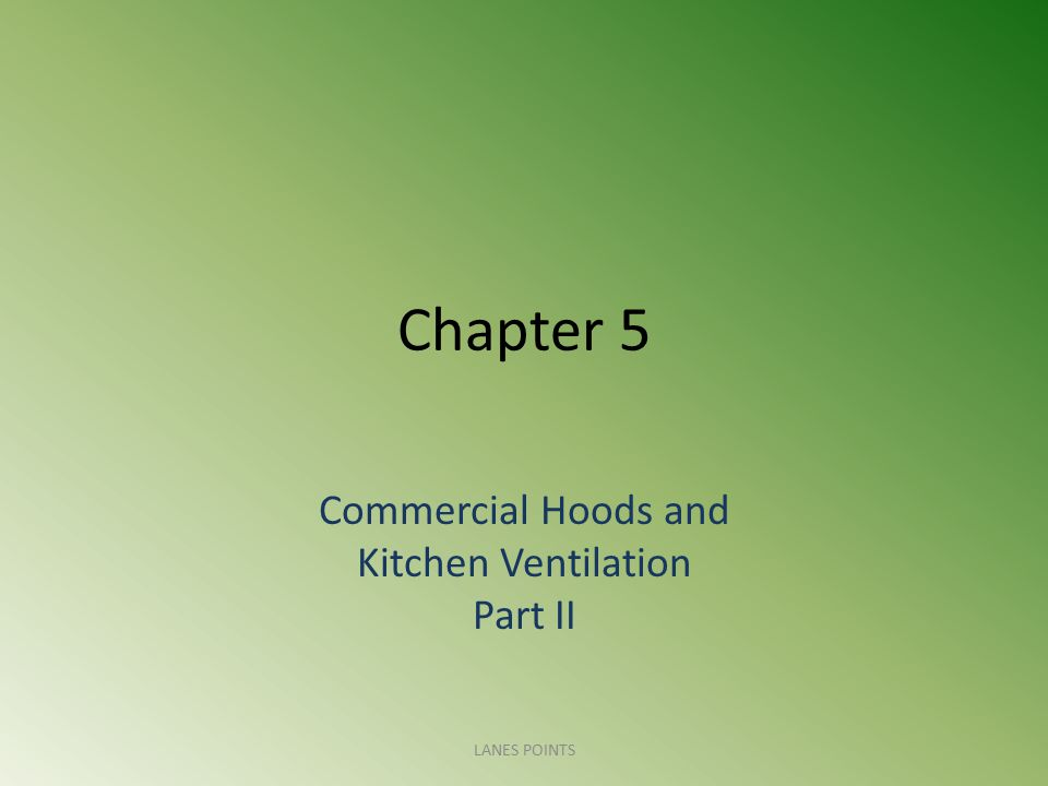 Commercial Hoods and Kitchen Ventilation Part II