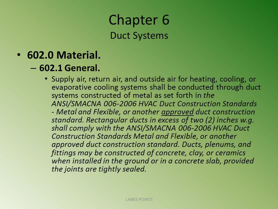 Chapter 6 Duct Systems 602.0 Material. 602.1 General.