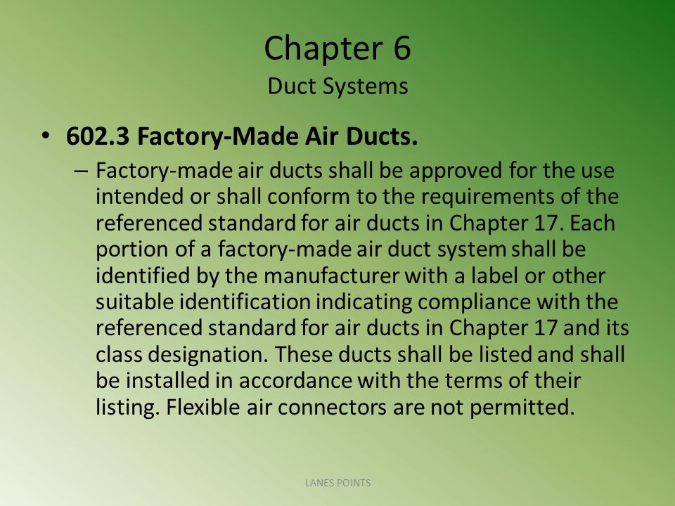 Chapter 6 Duct Systems 602.3 Factory-Made Air Ducts.