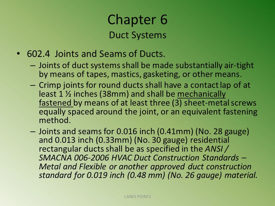 Chapter 6 Duct Systems 602.4 Joints and Seams of Ducts.