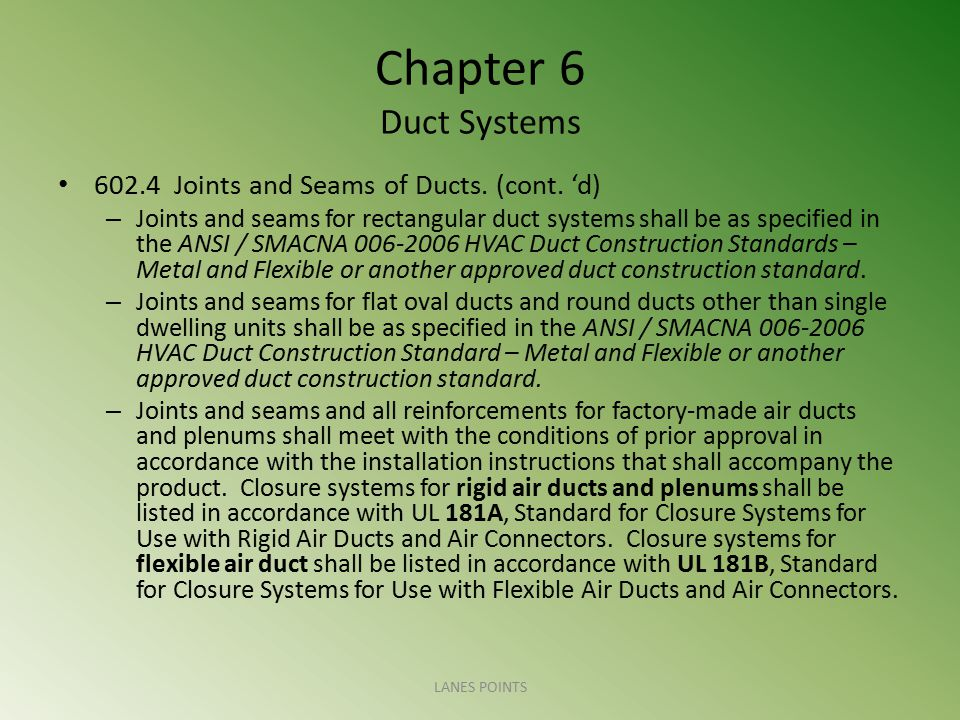 Chapter 6 Duct Systems 602.4 Joints and Seams of Ducts. (cont. 'd)