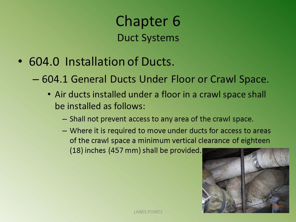 Chapter 6 Duct Systems 604.0 Installation of Ducts.