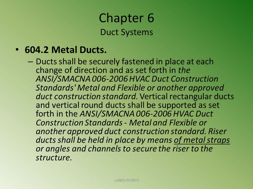 Chapter 6 Duct Systems 604.2 Metal Ducts.