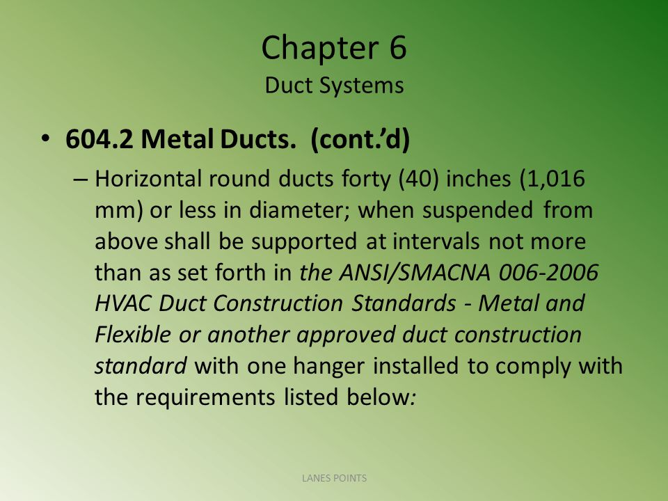 Chapter 6 Duct Systems 604.2 Metal Ducts. (cont.'d)