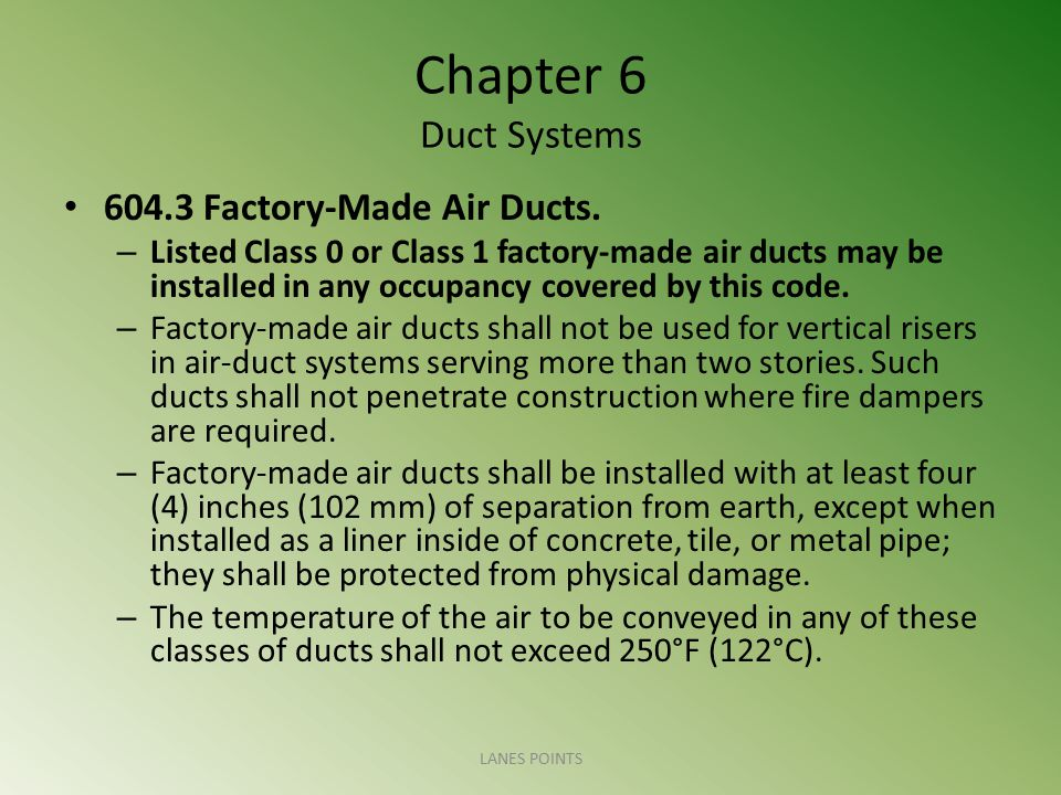 Chapter 6 Duct Systems 604.3 Factory-Made Air Ducts.