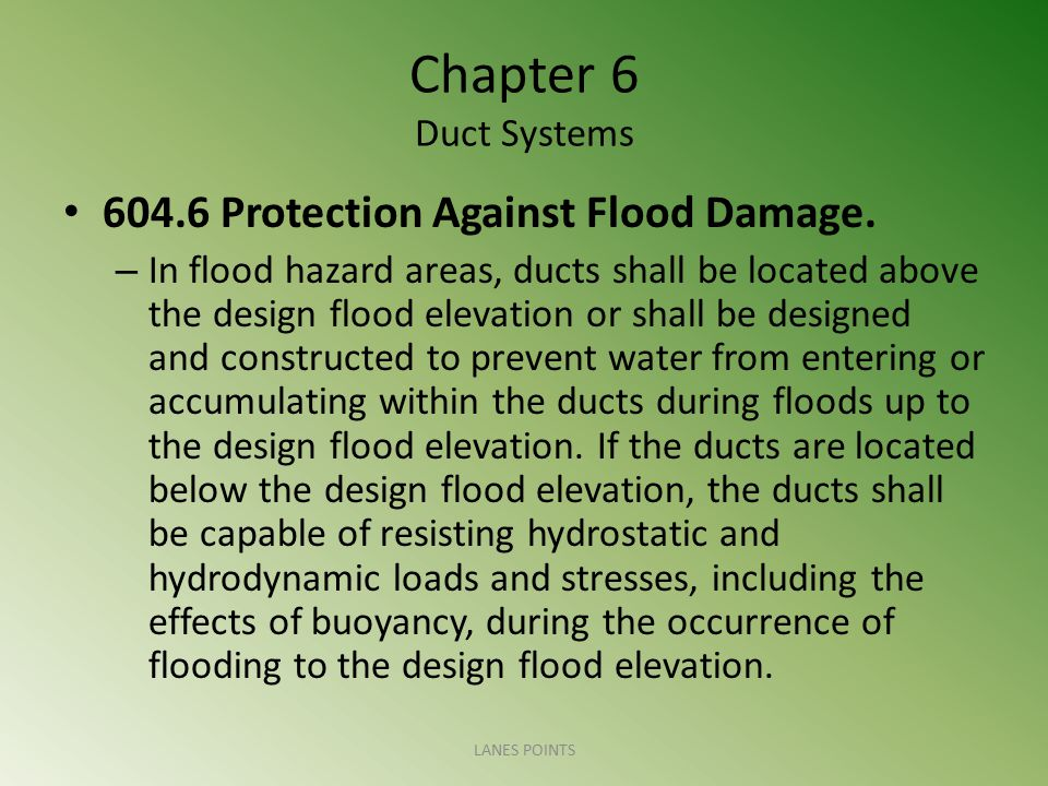 Chapter 6 Duct Systems 604.6 Protection Against Flood Damage.