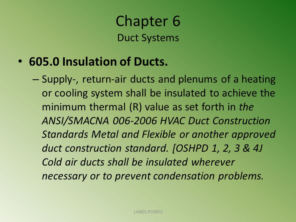 Chapter 6 Duct Systems 605.0 Insulation of Ducts.