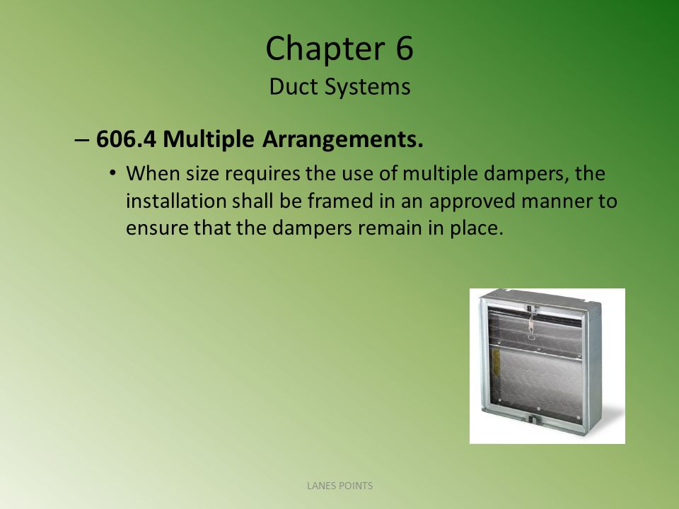 Chapter 6 Duct Systems 606.4 Multiple Arrangements.