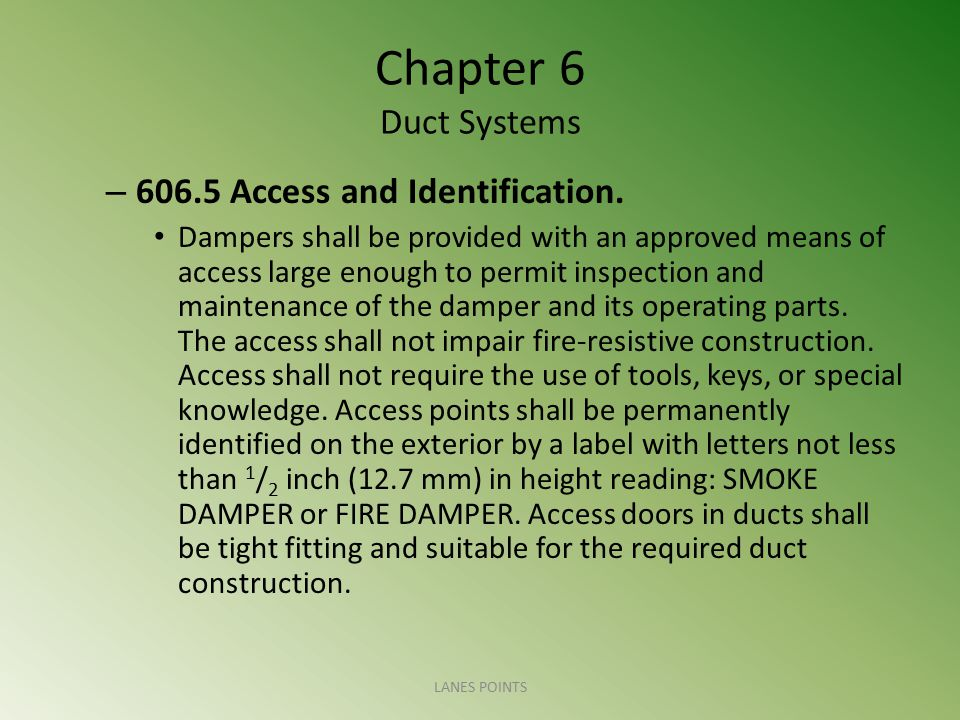 Chapter 6 Duct Systems 606.5 Access and Identification.