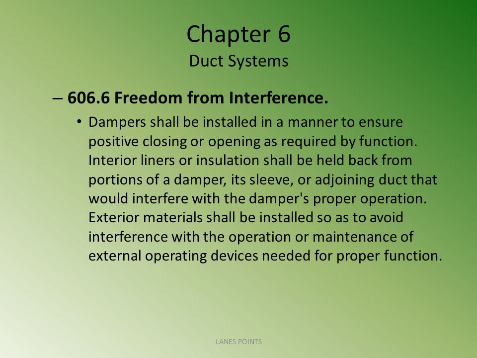 Chapter 6 Duct Systems 606.6 Freedom from Interference.