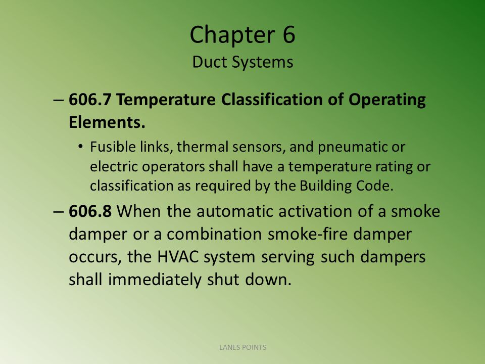 Chapter 6 Duct Systems 606.7 Temperature Classification of Operating Elements.
