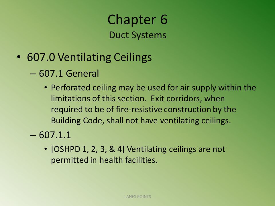 Chapter 6 Duct Systems 607.0 Ventilating Ceilings 607.1 General