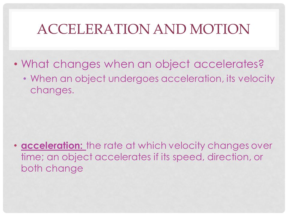 Acceleration and motion