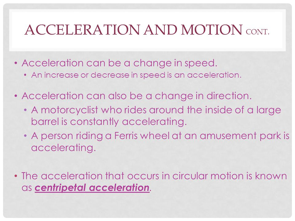 Acceleration and motion CONT.