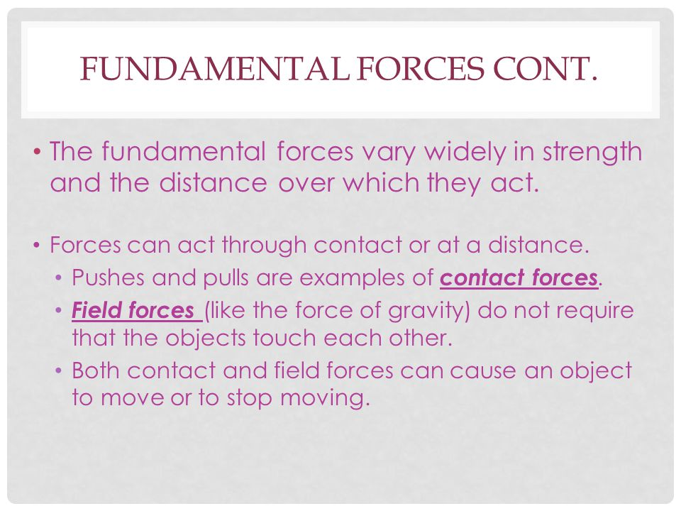 Fundamental forces cont.