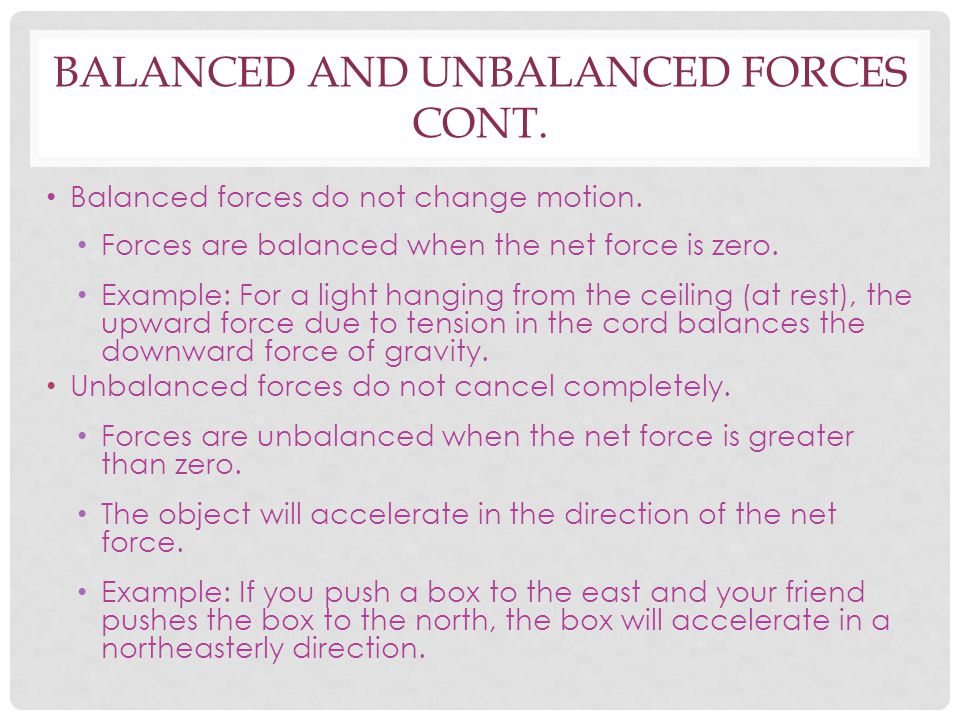 Balanced and unbalanced forces cont.