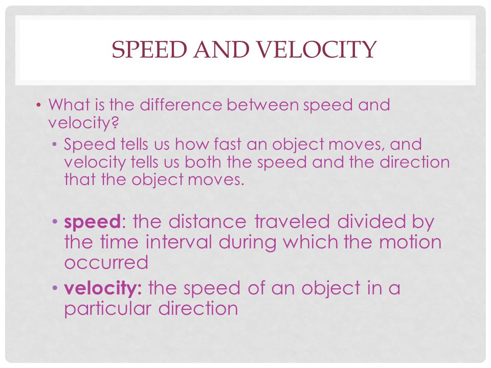Speed And Velocity What is the difference between speed and velocity