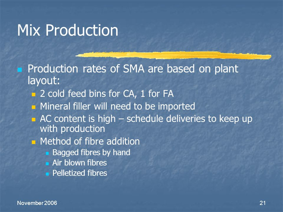 Mix Production Production rates of SMA are based on plant layout: