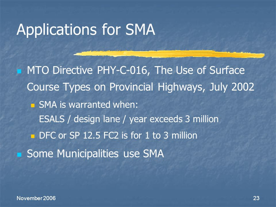 Applications for SMA MTO Directive PHY-C-016, The Use of Surface Course Types on Provincial Highways, July 2002.