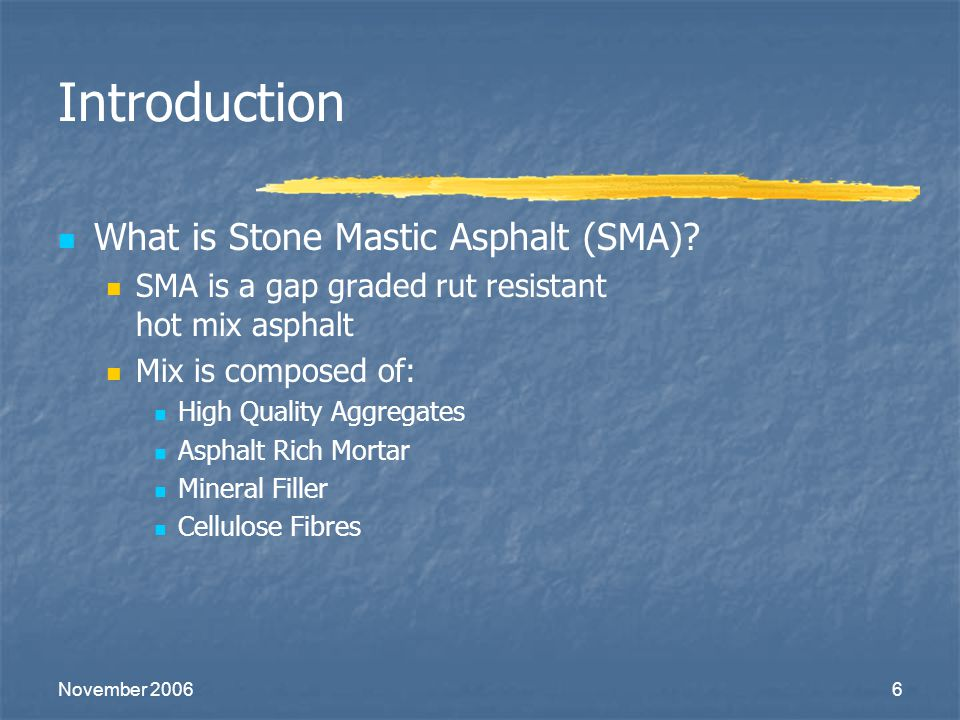 Introduction What is Stone Mastic Asphalt (SMA)