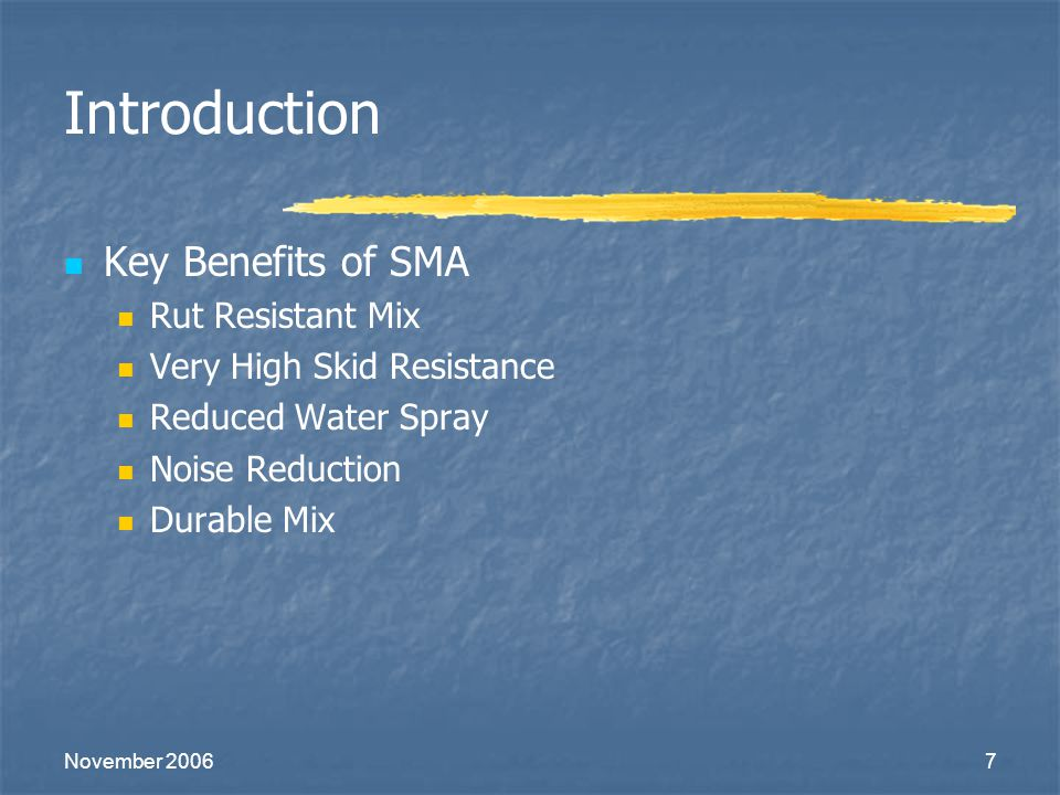 Introduction Key Benefits of SMA Rut Resistant Mix