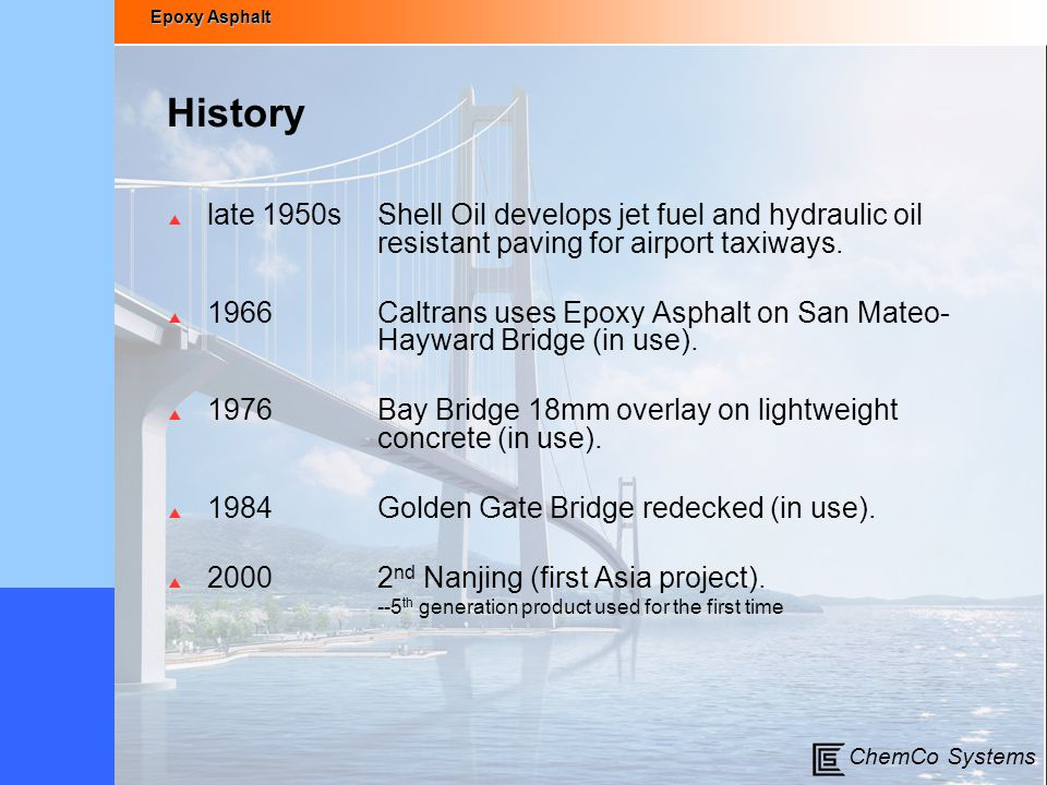 History late 1950s Shell Oil develops jet fuel and hydraulic oil resistant paving for airport taxiways.