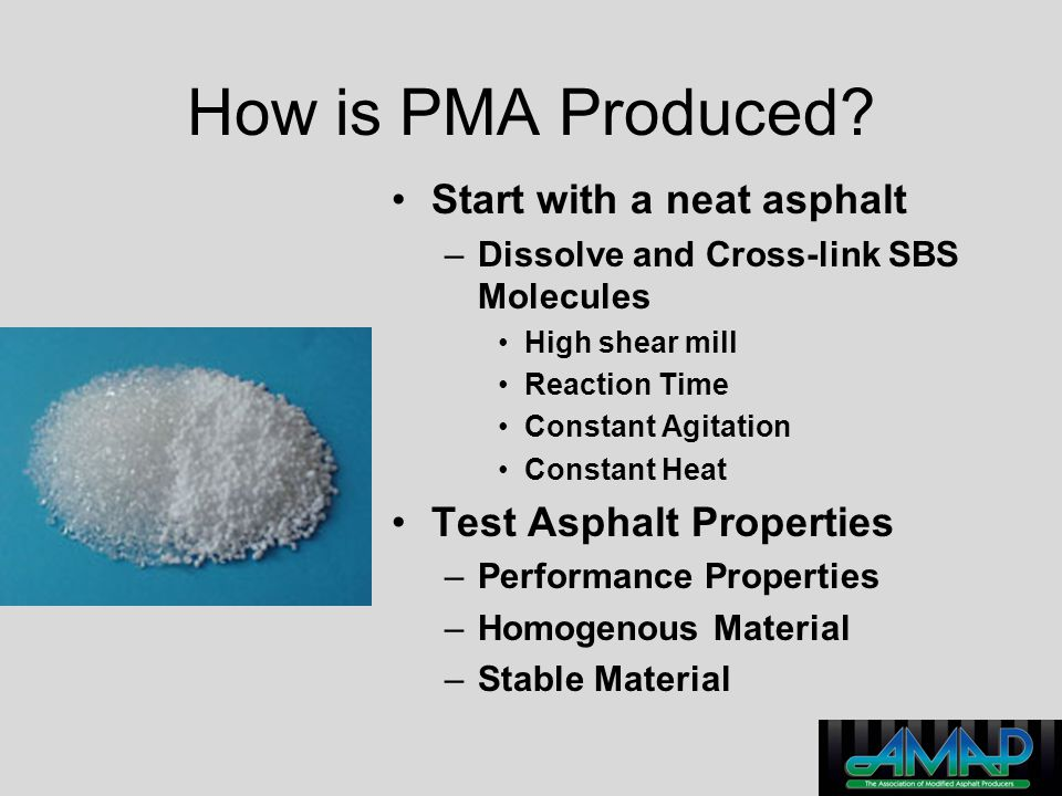 How is PMA Produced Start with a neat asphalt Test Asphalt Properties