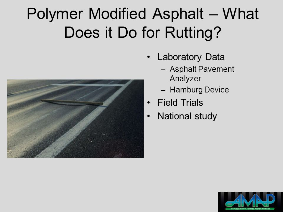 Polymer Modified Asphalt – What Does it Do for Rutting