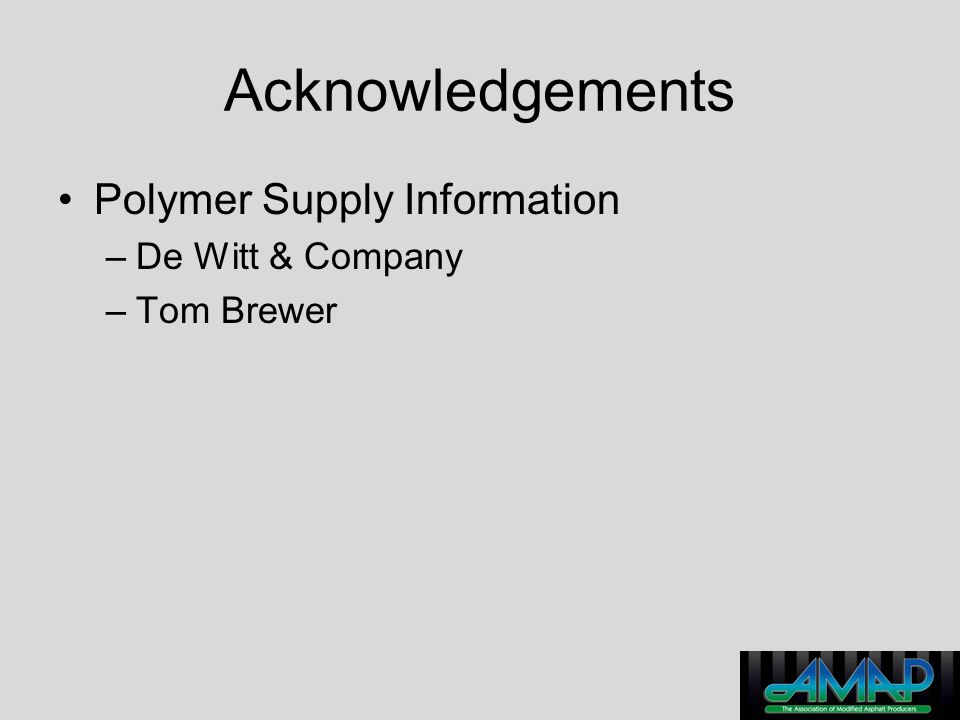 Acknowledgements Polymer Supply Information De Witt & Company