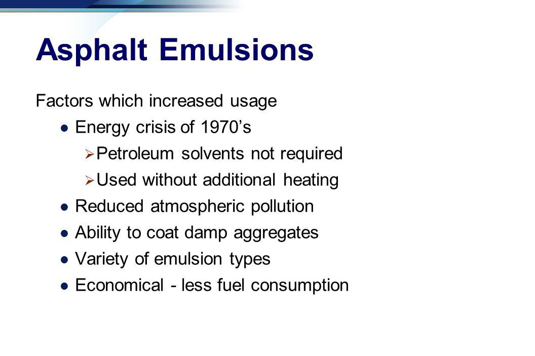 Asphalt Emulsions Factors which increased usage