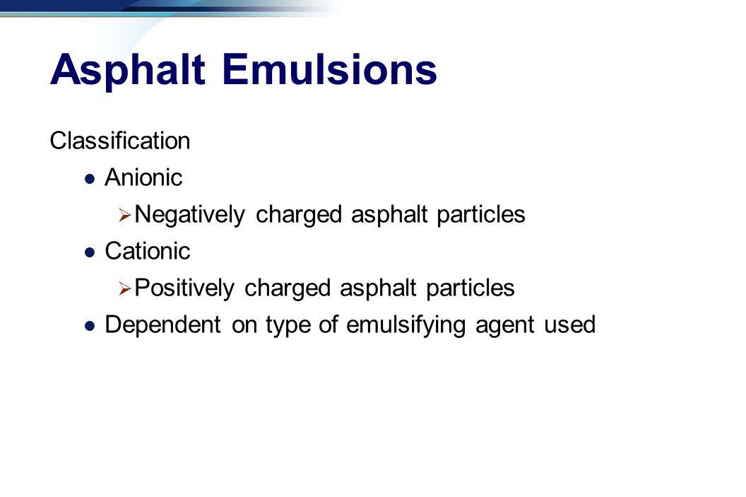 Asphalt Emulsions Classification Anionic