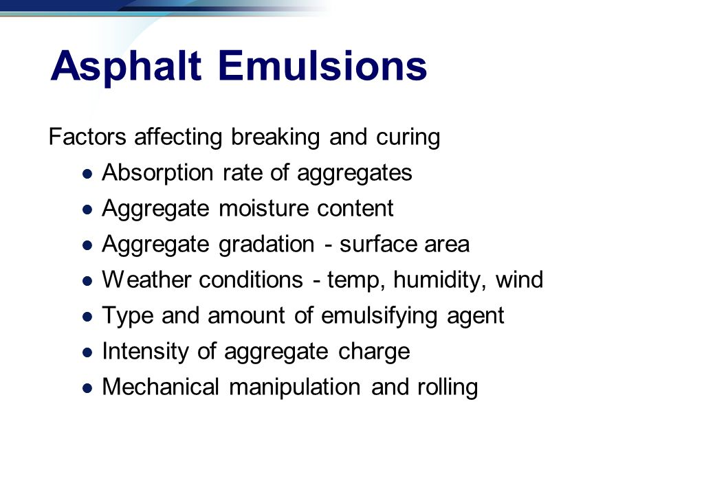Asphalt Emulsions Factors affecting breaking and curing