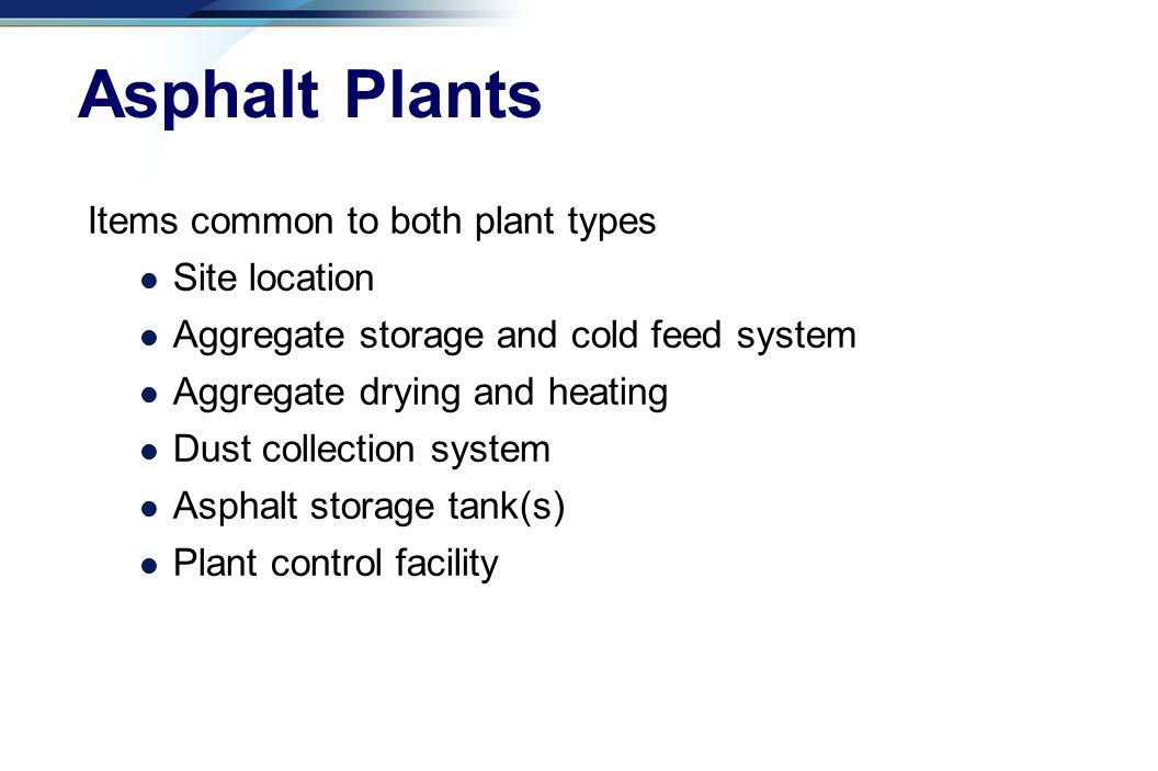 Asphalt Plants Items common to both plant types Site location