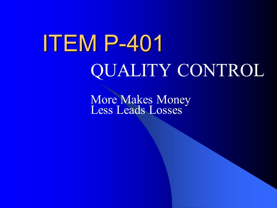 QUALITY CONTROL More Makes Money Less Leads Losses