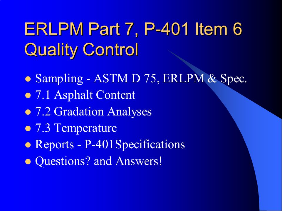 ERLPM Part 7, P-401 Item 6 Quality Control