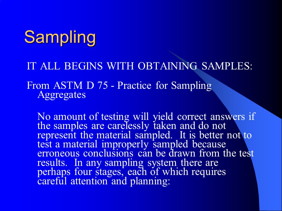 Sampling IT ALL BEGINS WITH OBTAINING SAMPLES: