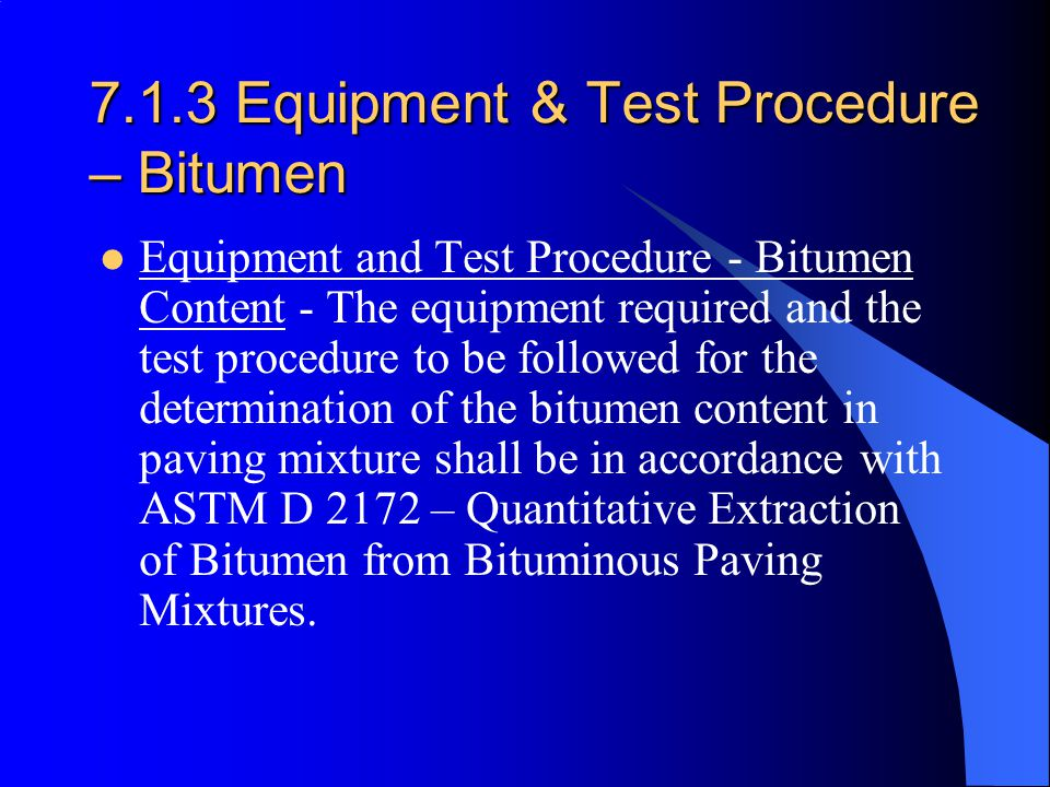 7.1.3 Equipment & Test Procedure – Bitumen