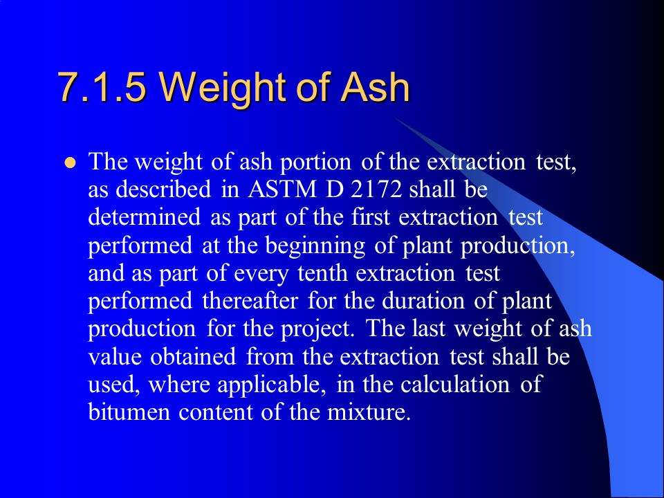 7.1.5 Weight of Ash