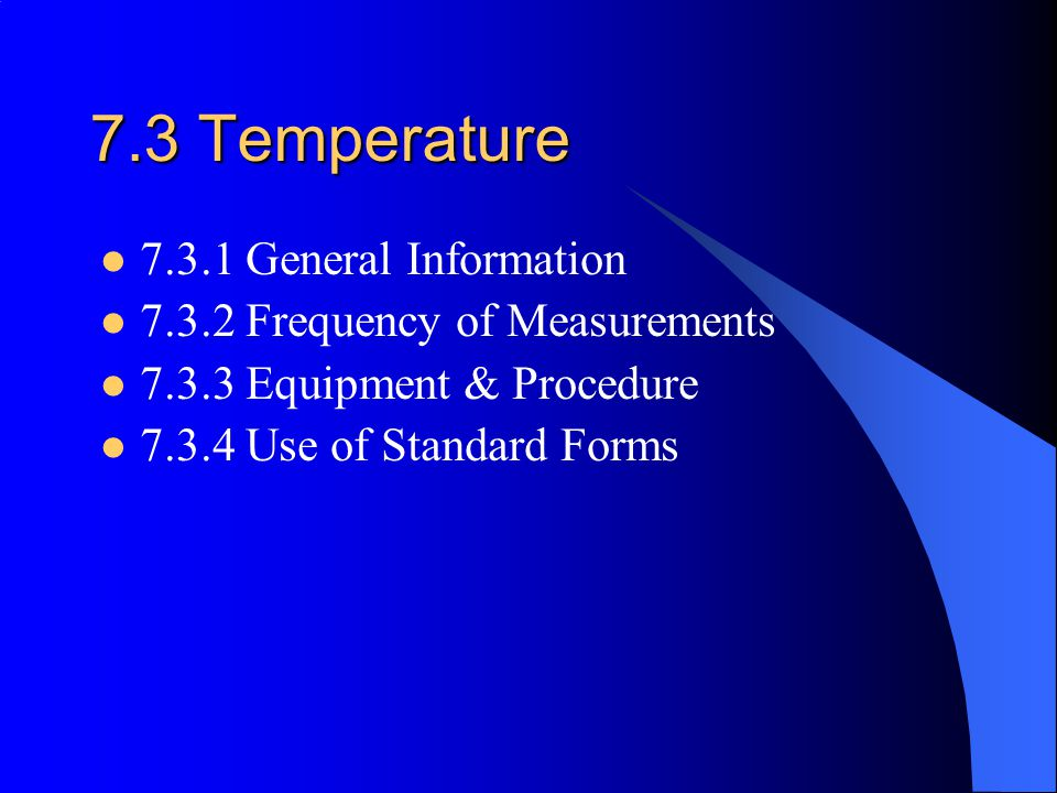 7.3 Temperature 7.3.1 General Information
