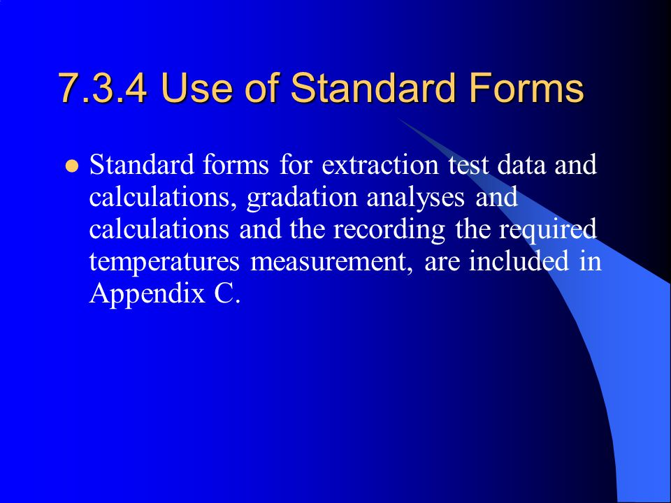 7.3.4 Use of Standard Forms