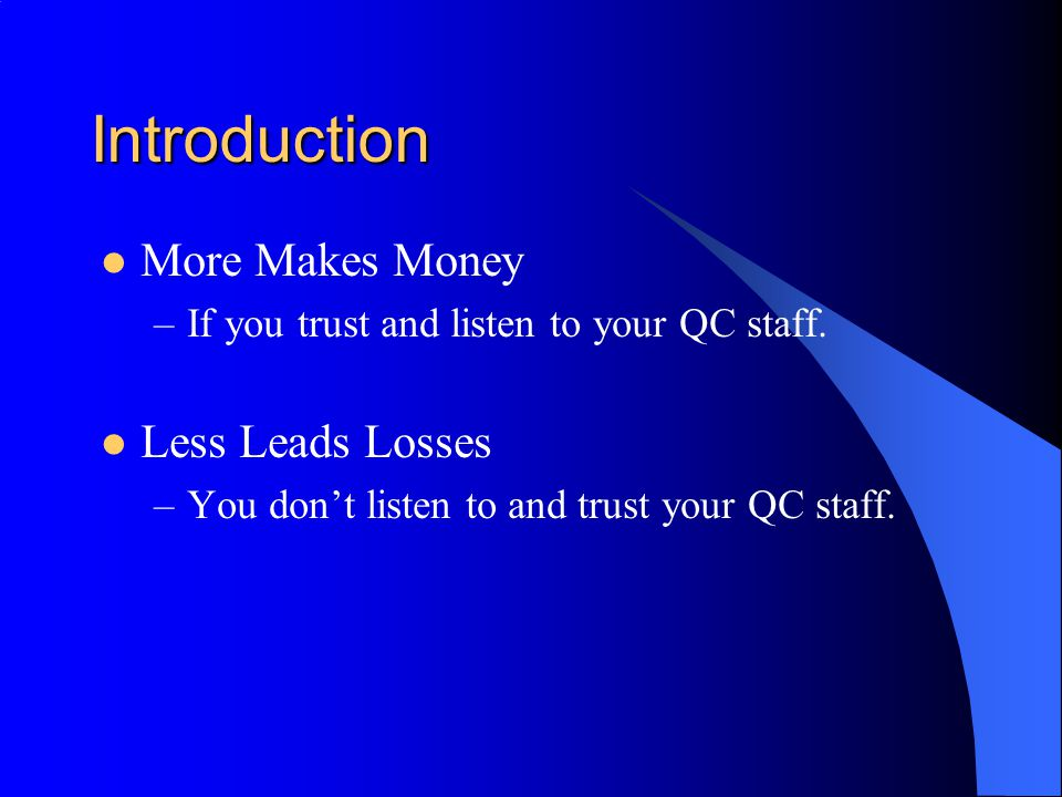 Introduction More Makes Money Less Leads Losses