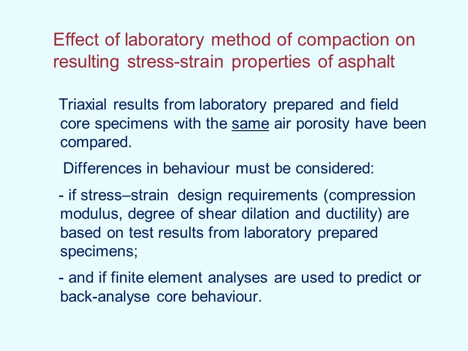 Effect of laboratory method of compaction on resulting stress-strain properties of asphalt