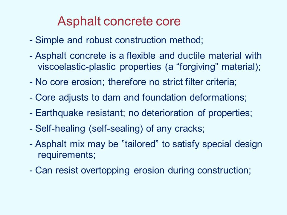 Asphalt concrete core - Simple and robust construction method;