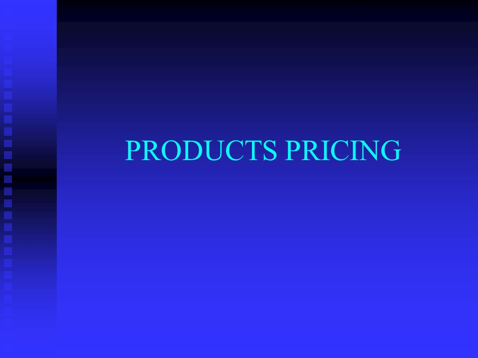 PRODUCTS PRICING