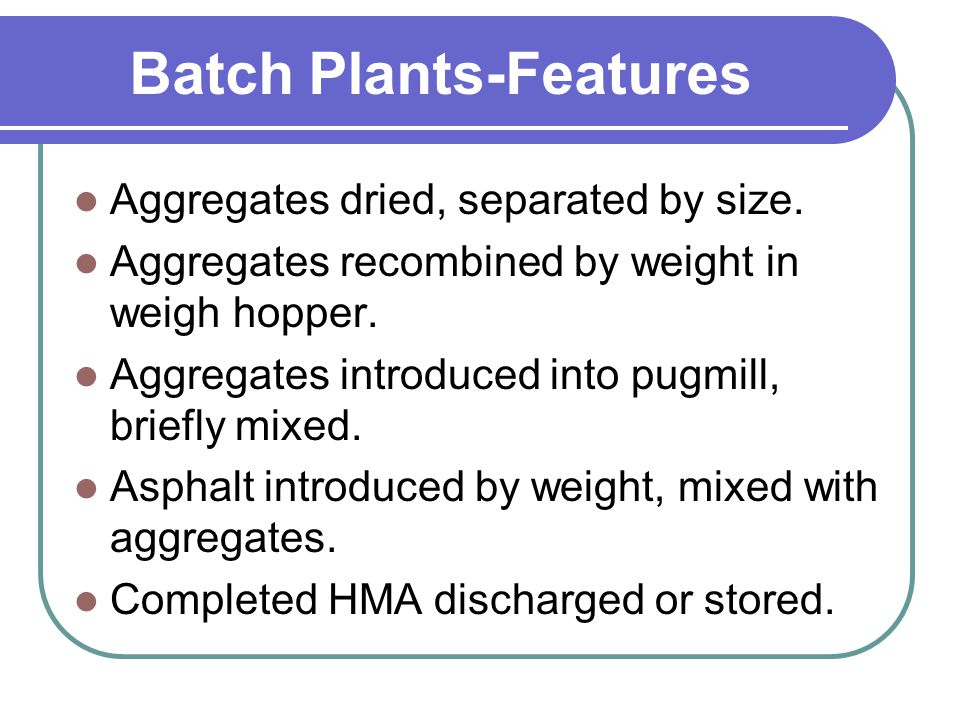 Batch Plants-Features