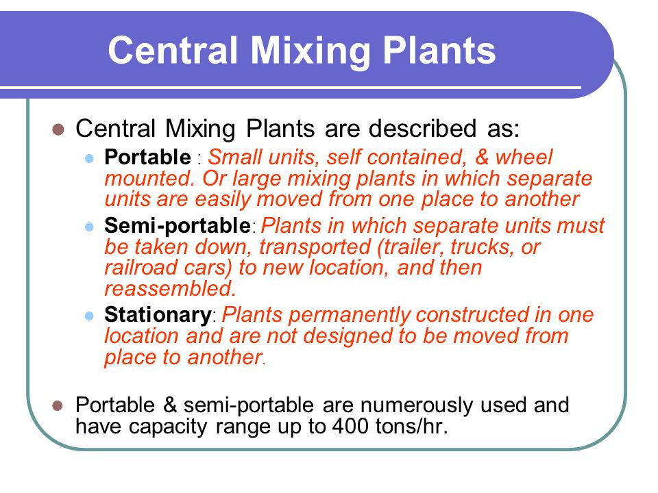 Central Mixing Plants Central Mixing Plants are described as: