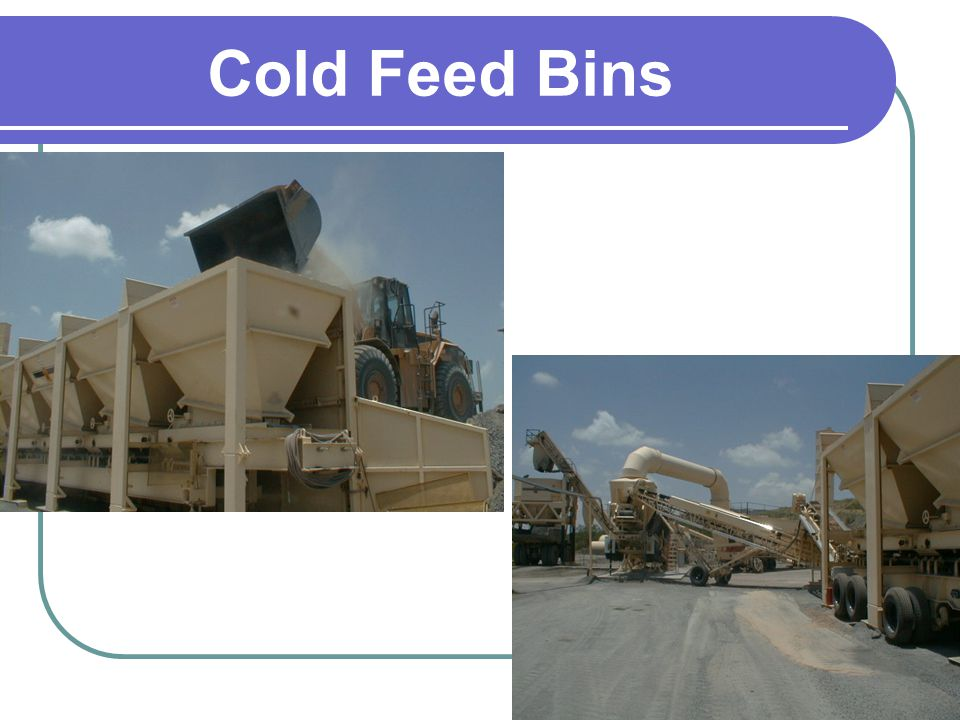 Cold Feed Bins